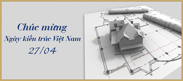 Chúc mừng ngày kiến trúc Việt Nam 27/4